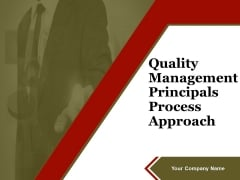 Quality Management Principals Process Approach Ppt PowerPoint Presentation Complete Deck With Slides