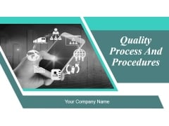 Quality Process And Procedures Ppt PowerPoint Presentation Complete Deck With Slides