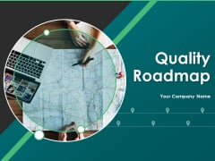 Quality Roadmap Ppt PowerPoint Presentation Complete Deck With Slides