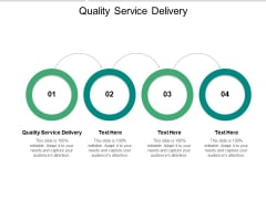 Quality Service Delivery Ppt PowerPoint Presentation Infographic Template Design Templates Cpb Pdf