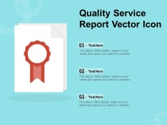 Quality Service Report Vector Icon Ppt PowerPoint Presentation Gallery Graphics Design PDF