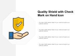 Quality Shield With Check Mark On Hand Icon Ppt PowerPoint Presentation Infographic Template Graphic Images