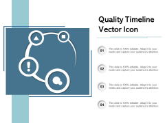 Quality Timeline Vector Icon Ppt PowerPoint Presentation Gallery Graphics Template