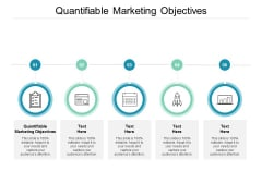 Quantifiable Marketing Objectives Ppt PowerPoint Presentation Slides Clipart Images Cpb