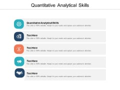Quantitative Analytical Skills Ppt PowerPoint Presentation Model Icon Cpb
