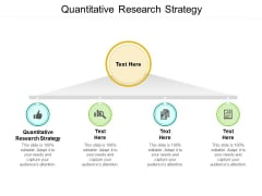 Quantitative Research Strategy Ppt PowerPoint Presentation Icon Objects Cpb Pdf