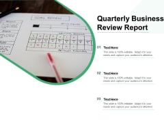 Quarterly Business Review Report Ppt PowerPoint Presentation File Designs PDF