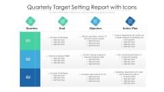 Quarterly Target Setting Report With Icons Ppt PowerPoint Presentation Gallery Icons PDF