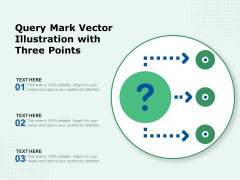 Query Mark Vector Illustration With Three Points Ppt PowerPoint Presentation File Summary PDF