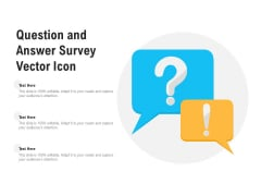 Question And Answer Survey Vector Icon Ppt PowerPoint Presentation Styles Background Images PDF