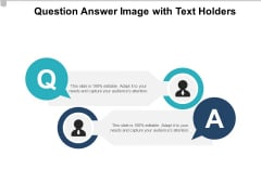 Question Answer Image With Text Holders Ppt PowerPoint Presentation Professional Slide Portrait