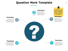 Question Mark Template Ppt PowerPoint Presentation Slides Information
