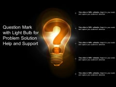 Question Mark With Light Bulb For Problem Solution Help And Support Ppt PowerPoint Presentation Gallery Skills