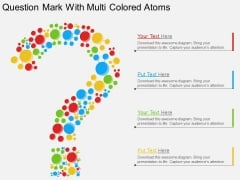Question Mark With Multi Colored Atoms Powerpoint Template