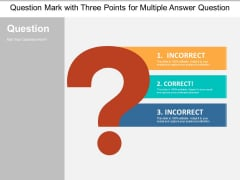 Question Mark With Three Points For Multiple Answer Question Ppt Powerpoint Presentation Pictures Example