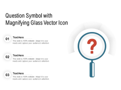 Question Symbol With Magnifying Glass Vector Icon Ppt PowerPoint Presentation File Icon PDF