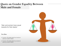 Quote On Gender Equality Between Male And Female Ppt PowerPoint Presentation Inspiration Guide PDF