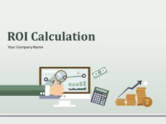 ROI Calculation Ppt PowerPoint Presentation Complete Deck With Slides