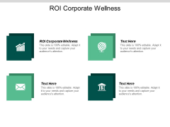 ROI Corporate Wellness Ppt PowerPoint Presentation Outline Tips Cpb