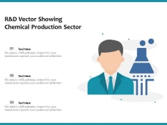 R And D Vector Showing Chemical Production Sector Ppt PowerPoint Presentation Gallery Graphics Template PDF