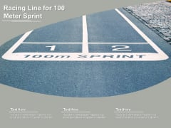 Racing Line For 100 Meter Sprint Ppt PowerPoint Presentation Gallery Picture PDF