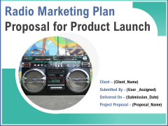Radio Marketing Plan Proposal For Product Launch Ppt PowerPoint Presentation Complete Deck With Slides