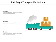 Rail Fright Transport Vector Icon Ppt Powerpoint Presentation Pictures Samples
