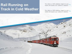 Rail Running On Track In Cold Weather Ppt PowerPoint Presentation Icon Files PDF