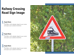 Railway Crossing Road Sign Image Ppt PowerPoint Presentation Model Mockup PDF