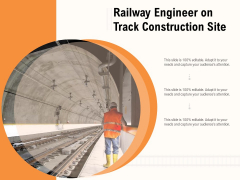 Railway Engineer On Track Construction Site Ppt PowerPoint Presentation Icon Microsoft PDF