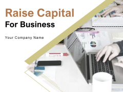 Raise Capital For Business Ppt PowerPoint Presentation Complete Deck With Slides
