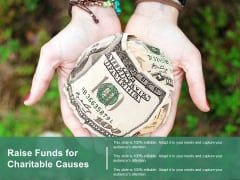 Raise Funds For Charitable Causes Ppt Powerpoint Presentation Infographics Graphics Pictures