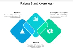 Raising Brand Awareness Ppt PowerPoint Presentation Model Diagrams Cpb