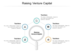 Raising Venture Capital Ppt PowerPoint Presentation Slides Show Cpb