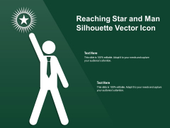 Reaching Star And Man Silhouette Vector Icon Ppt PowerPoint Presentation Gallery Outline PDF