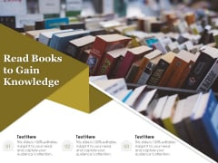 Read Books To Gain Knowledge Ppt PowerPoint Presentation Styles Slide Portrait PDF