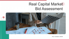 Real Capital Market Bid Assessment Ppt PowerPoint Presentation Complete Deck With Slides