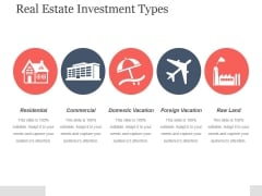 Real Estate Investment Types Ppt PowerPoint Presentation Templates
