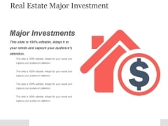 Real Estate Major Investment Ppt PowerPoint Presentation Designs