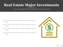 Real Estate Major Investments Template 1 Ppt PowerPoint Presentation Portfolio Design Templates