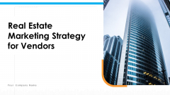 Real Estate Marketing Strategy For Vendors Ppt PowerPoint Presentation Complete Deck With Slides