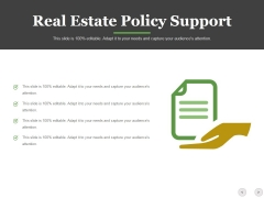 Real Estate Policy Support Ppt PowerPoint Presentation Styles Sample