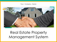 Real Estate Property Management System Ppt PowerPoint Presentation Complete Deck With Slides