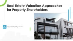 Real Estate Valuation Approaches For Property Shareholders Ppt PowerPoint Presentation Complete Deck With Slides