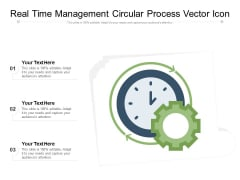 Real Time Management Circular Process Vector Icon Ppt PowerPoint Presentation Gallery Slideshow PDF