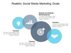 Realistic Social Media Marketing Goals Ppt PowerPoint Presentation Show Slide Cpb Pdf