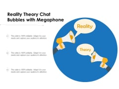 Reality Theory Chat Bubbles With Megaphone Ppt PowerPoint Presentation Inspiration Example PDF