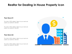 Realtor For Dealing In House Property Icon Ppt PowerPoint Presentation Icon Example File PDF