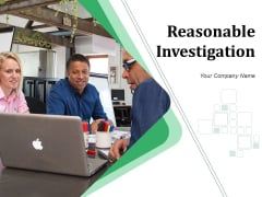 Reasonable Investigation Ppt PowerPoint Presentation Complete Deck With Slides