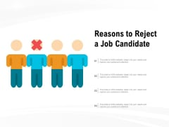 Reasons To Reject A Job Candidate Ppt PowerPoint Presentation Portfolio Sample PDF